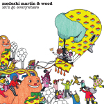 Medeski_martin_and_woodlets_go_ever
